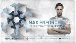 Max Enforcer - Loudness (Act of Rage Remix) (Official Preview)