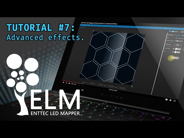 ENTTEC LED Mapper (ELM) tutorial #7: Advanced Effects