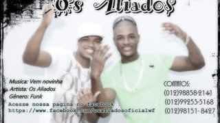 OS ALIADOS - VEM NOVINHA (MAICOM DJ ESTUDIO PRO M)