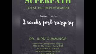Dr. Judd Cummings - SuperPath 2 week patient testimony