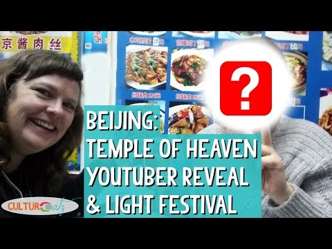 Temple of Heaven & Light Festival with a Youtuber - Beijing Part 6
