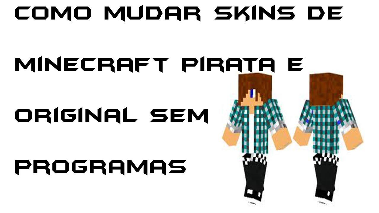 Como Mudar O Skin Do Minecraft Pirata Sem Programas YouTube - Skin para minecraft 1 8 9 pirata