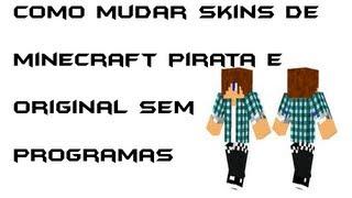 Como Mudar o Skin do Minecraft Pirata Sem Programas.