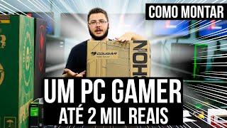 « COMO MONTAR um PC GAMER » Até 2 Mil Reais... Montagem