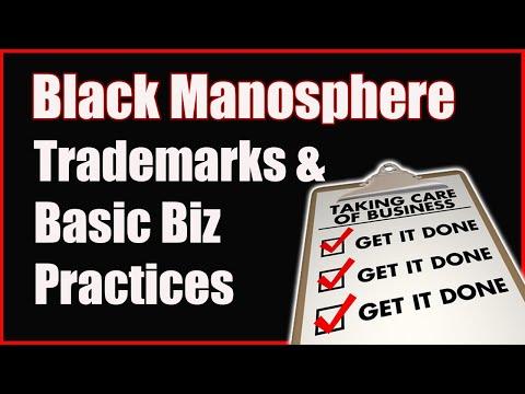 Black Manosphere: Trademarks & Basic Business Practices