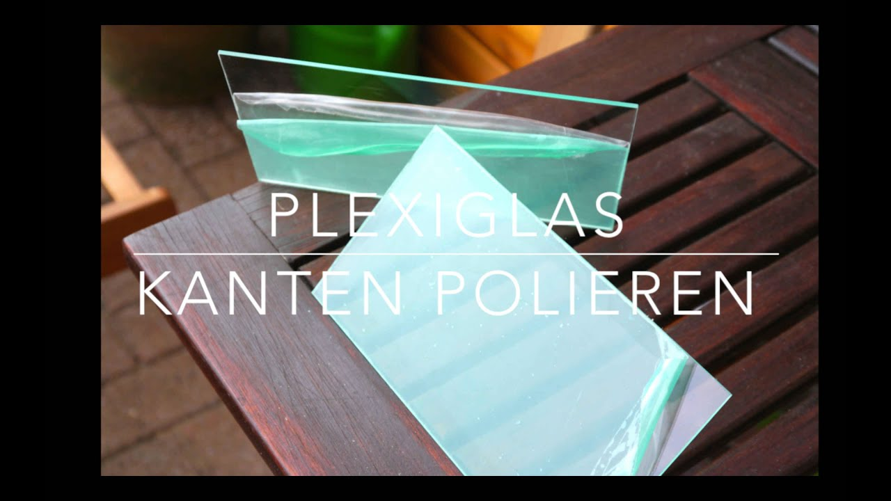 kanten polieren von plexiglas acrylglas anleitung youtube. Black Bedroom Furniture Sets. Home Design Ideas