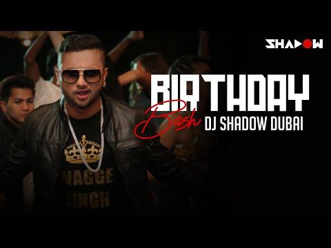 Birthday Bash (Yo Yo Honey Singh) - Dj Shadow Dubai Remix
