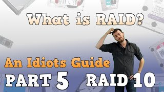 What is RAID? An idiots guide to RAID - Part 5 - RAID 10