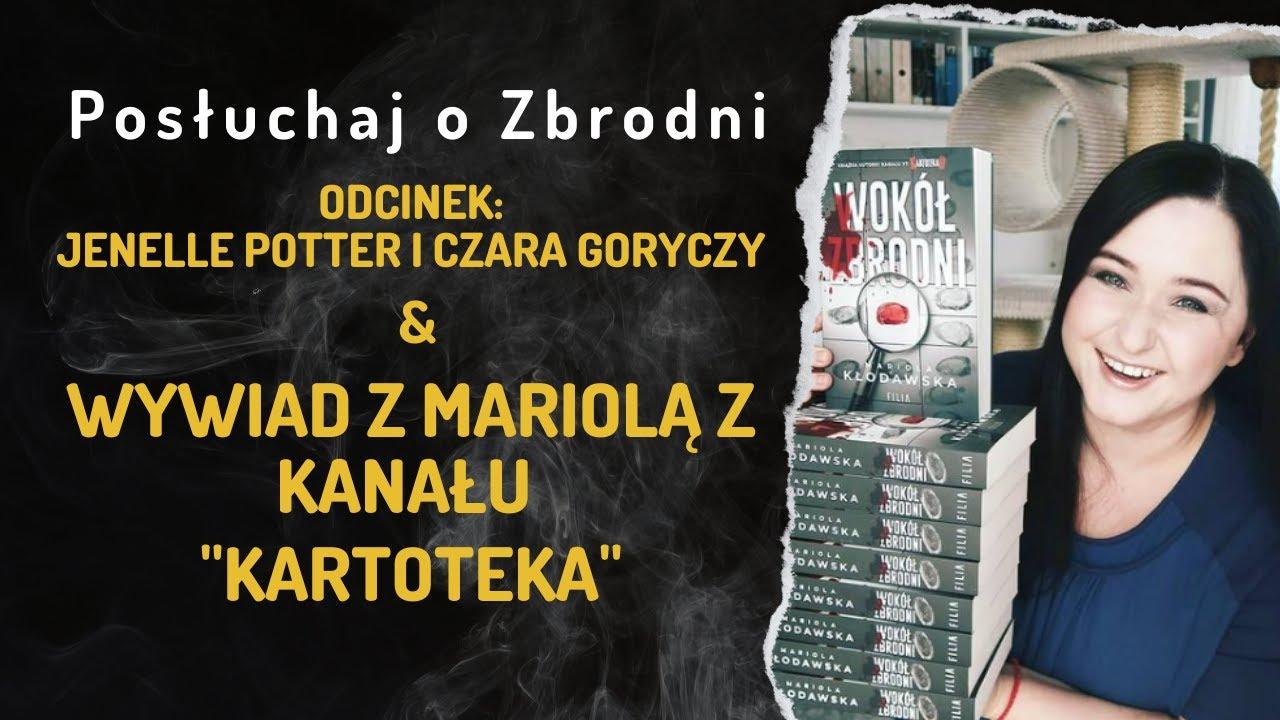 """Sprawa Jenelle Potter // Wywiad z Mariolą z kanału """"Kartoteka"""""""