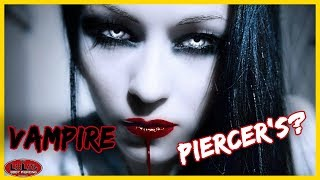 What If Vampier's Were Piercers!?