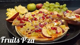 Fruits Pizza | New Version of Pizza | New Pizza for Pizza lovers