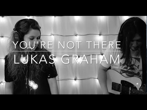 Lukas Graham - You're Not There (Cover)