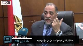 مصر العربية   عبد الهادي القصبي: لا يستطيع أحد أن يملي على النواب توجه بعينه