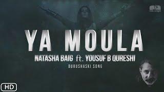 Ya Moula | Natasha Baig ft. Yusuf Bashir Qureshi | Lyrical Video