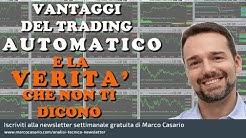 Trading  Automatico: pensi di diventare ricco senza fare nulla? Devi sapere questo allora .