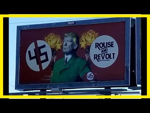 Breaking News | California billboard compares president trump to hitler
