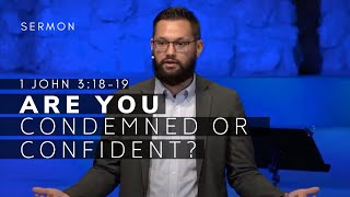 1 John 3:18-24 Sermon (Msg 19) | Are You Condemned or Confident? |Oct. 10, 2021