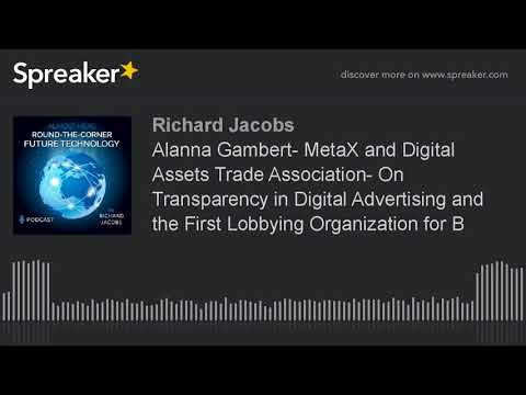 Alanna Gambert- MetaX and Digital Assets Trade Association- On Transparency in Digital Advertising a