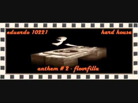 anthem # 2 - floorfilla ( hard house )