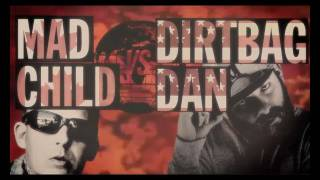 Dirtbag Dan vs MadChild