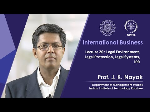 Lecture 20: Legal Environment, Legal Protection, Legal Systems, IPR