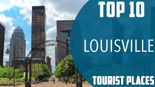 Top 10 Best Tourist Places To Visit In Louisville USA - English