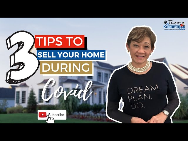 3 Tips To Sell Your Home During COVID | Kasama Lee