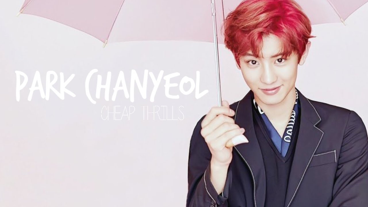 CHEAP THRILLS : CHANYEOL - YouTube