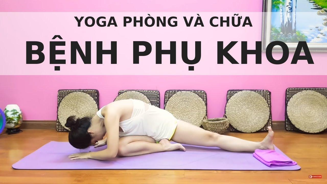 Yoga phòng và chữa bệnh phụ khoa / Nguyễn Hiếu Yoga