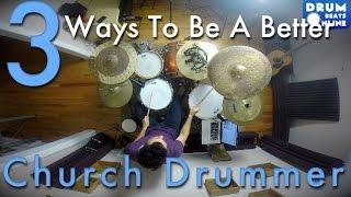 3 Ways To Be A Better Church Drummer - Beginner Drum Lesson - Drum Beats Online