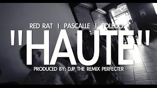 Red Rat ft. Toledo & Pascalle - Haute (Official video) 2015
