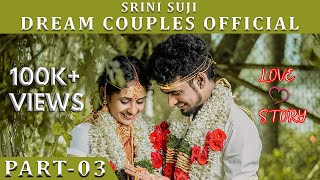 DREAM COUPLES |LOVE STORY |SRINI SUJI |FUN VIDEOS |VLOG VIDEOS |TIKTOK VIDEOS|DREAM COUPLES OFFICIAL