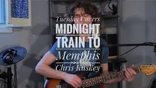 Midnight Train to Memphis (Tuesday Covers)