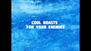 Best roast to tęll your enemies :)