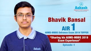 Episode 1 || Bhavik Bansal AIIMS-MBBS Topper AIR 1 2019 || Aakash Institute