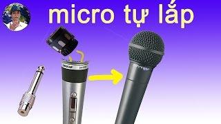 chế micro,lắp ráp micro cho amply hát karaoke