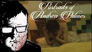 """Portraits of Andrea Palmer"" [Drama/Horror Film Review]"