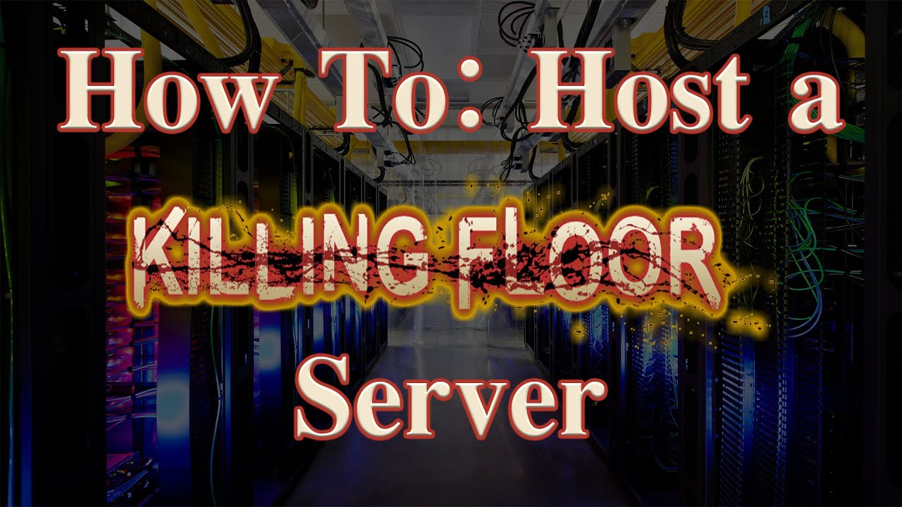 Superior Killing Floor: How To Host A Game (works 2015)   YouTube
