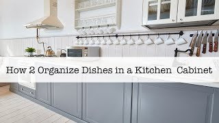 How 2 Organize Dishes in a Kitchen Cabinet