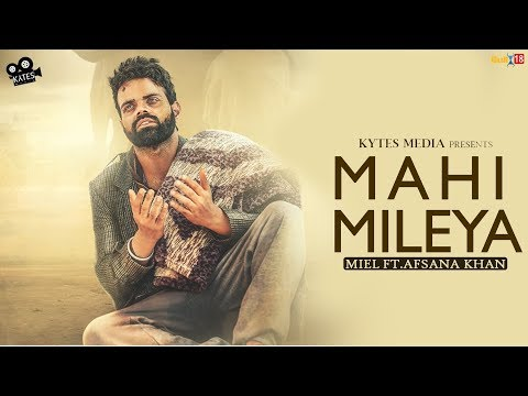 Mahi Mileya | Miel Ft. Afsana Khan | Latest Punjabi Song 2018 | Kytes Media | Lyrical Video Song