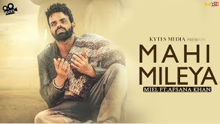 Mahi Mileya : Miel Ft. Afsana Khan (Lyrical Song) | Latest Songs | Sad Romantic Songs | Kytes Media