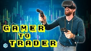 Video Gamer to Day Trader