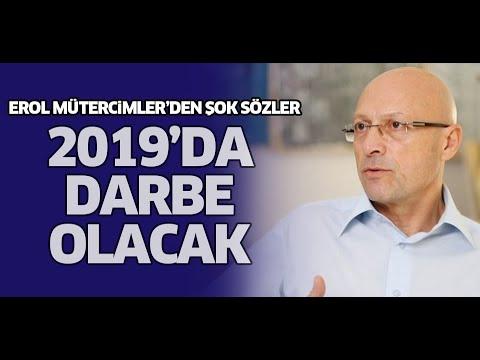 2019 Da Darbe Olacak ! Erol Mütercimler