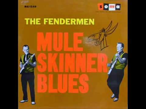 Mule Skinner Blues; The Fendermen