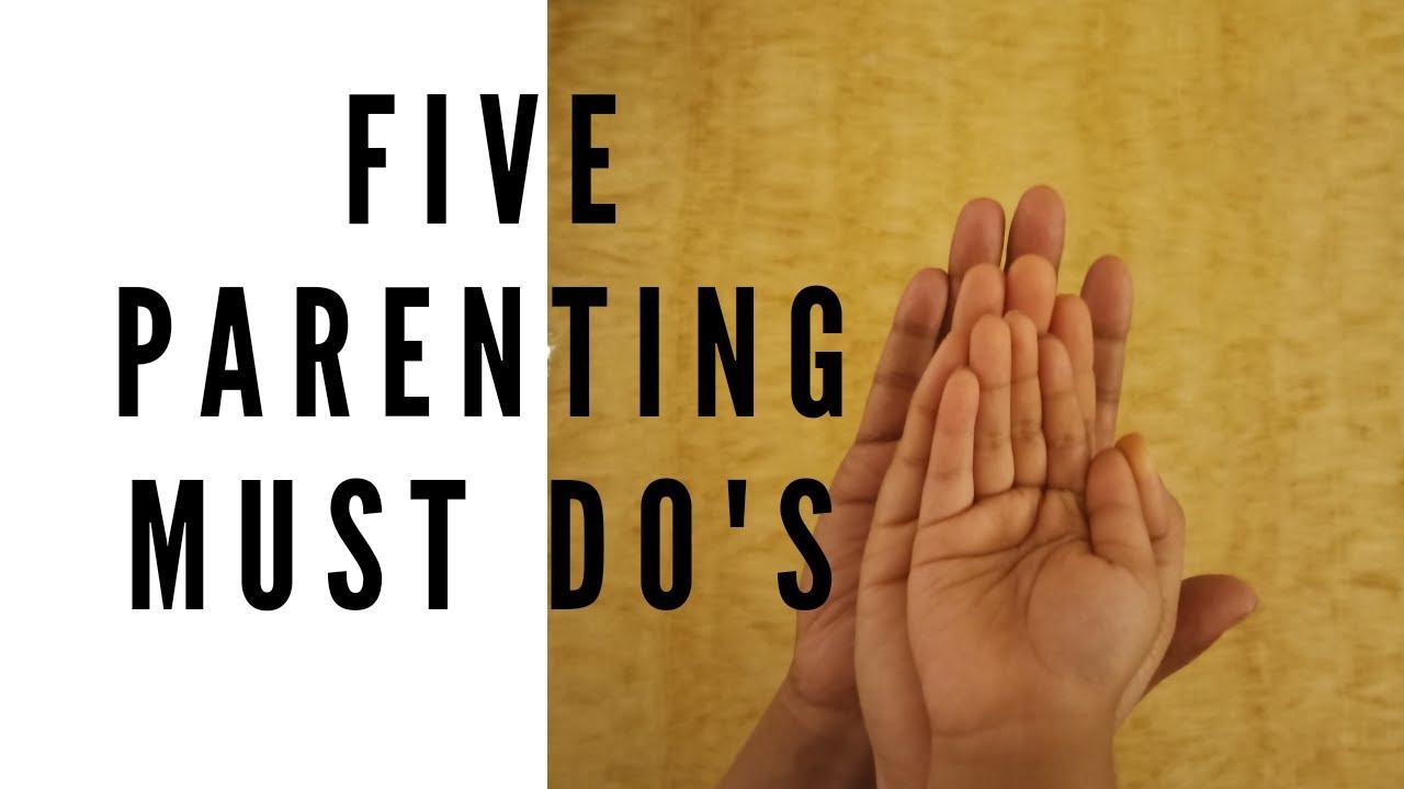 5 parenting must do's | बच्चो के साथ ये ज़रूर करें