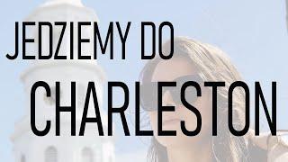 JEDZIEMY DO CHARLESTON