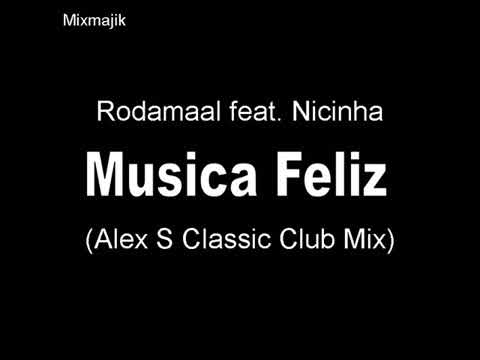 Rodamaal featNicinha- Musica Feliz - Club Mix