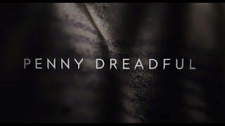 Страшные сказки | Penny Dreadful - Вступительная заставка / 2014