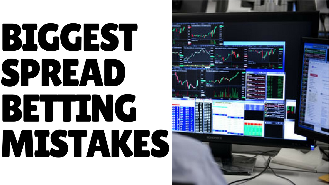 Lesson 13: Biggest Spreadbetting Mistakes - Things To Avoid When Choosing A Market To Trade