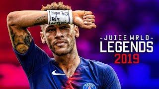Neymar Jr ► Juice Wrld - Legends ● Skills & Goals ● 2018 HD
